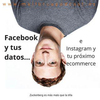 Facebook y tus datos ...e instagram y tu ecommerce