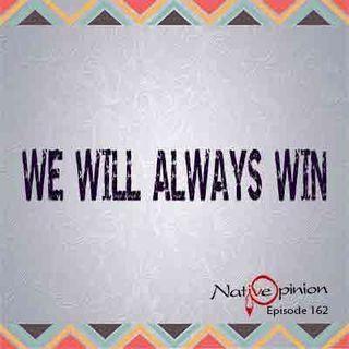 """Epiosde 162 """"We Will Always Win """""""