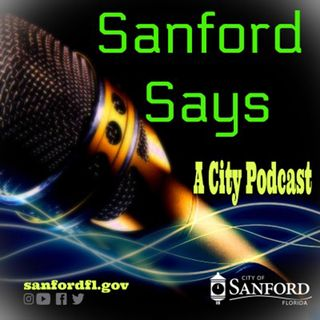 City of Sanford Announces City's New Podcast - Sanford Says