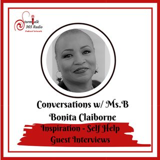 Conversations w/ Ms.B - Guest Everett Gilliam El - Minister, Faith Coach, Author