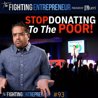 Stop Donating To The Poor! Start Empowering Them To DREAM! (Freedom Friday)