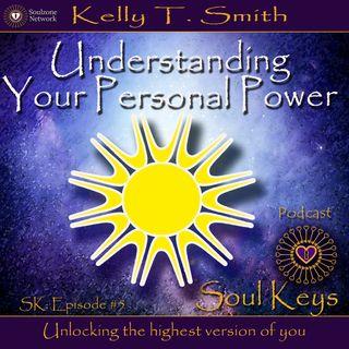 SK:4 Understanding Your Personal Power