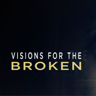 Visions For The Broken: Christ Revealed