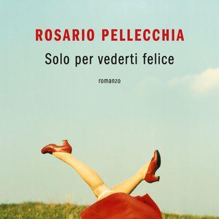 """Rosario Pellecchia """"Solo per vederti felice"""""""