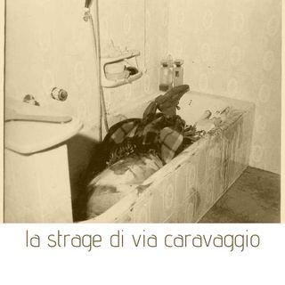 La strage di Via Caravaggio - La mattanza