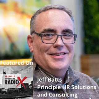 Jeff Batts, Principle HR Solutions and Consulting, LLC