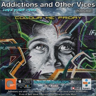 Addictions And Other Vices 421 - Colour Me Friday