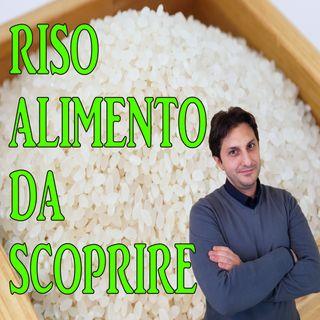 Episodio 106 - ALLA SCOPERTA DEL RISO - Il riso fa ingrassare? Alimento buono o cattivo?