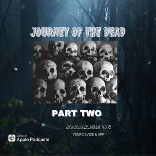 Journey Of The Dead Part Two