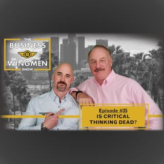 035- Is Critical Thinking Dead
