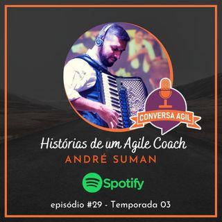 #29 - Histórias de um Agile Coach com André Suman