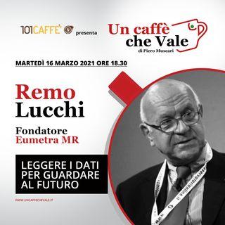 Remo Lucchi: Leggere i dati per guardare al futuro