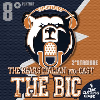 THE BIC - S02E08 - [Special event for bye Week]: I racconti dei Bears Italiani a Londra!