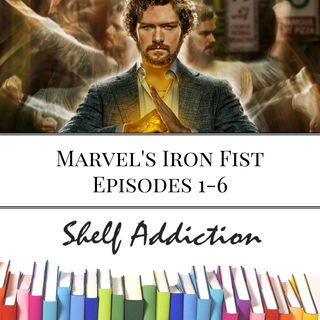 Ep 81: Iron Fist Episodes 1-6 | Pop Culture Sunday