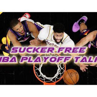 Chapter 84: Sucker Free NBA Playoff Talk