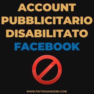 Account Pubblicitario Disabilitato Facebook - BAN BUSINESS MANAGER - ECCO COSA FARE