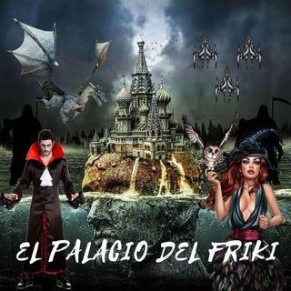 EL PALACIO DEL FRIKI
