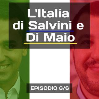 S01E06 - L'Italia di Salvini e Di Maio