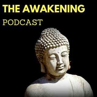 Episode 07 - What Is Awakening