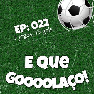 EQG - #22 - 9 Jogos, 15 gols