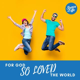 For God So Loved The World - Part 3