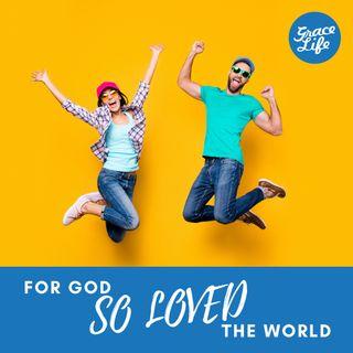 For God So Loved The World - Part 3