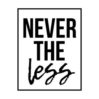 Never The Less...Its Your Body