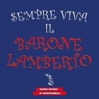 Puntata 01 - Sempre viva il Barone Lamberto - Teatro Povero di Monticchiello