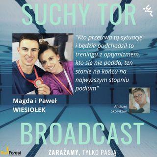 Magda i Paweł Wiesiołek- kto przetrwa kwarantannę z optymizmem, ten stanie na najwyższym podium