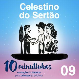 10 Minutinhos #09 - Celestino do Sertão
