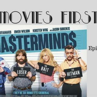 Masterminds - They're so dumb it's criminal - Movies First with Alex First & Chris Coleman Episode 62