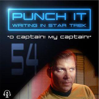 Punch It 54 - O Captain! My Captain!