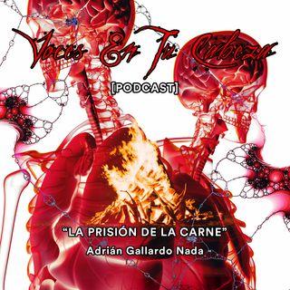 """""""La Prisión De La Carne"""" de Adrián Gallardo Nada- [Audiocuento de horror]"""