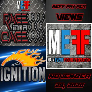 MEFF - Rage in a Cage & Ignition - November 29, 2020