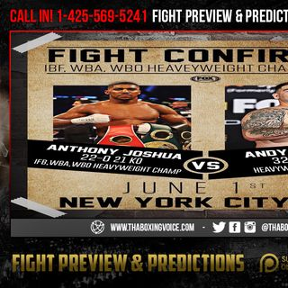 ☎️Anthony Joshua vs Andy Ruiz June 1st MSG NYC🤯Thoughts👍🏾 or👎🏽