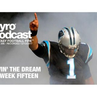 Fantasy Football Fire - Pyro Podcast Show 296 -  Week 15