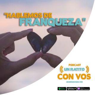 Epi 12 La Franqueza