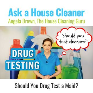 Should You Drug Test a Cleaning Employee? Before You Do Listen to This