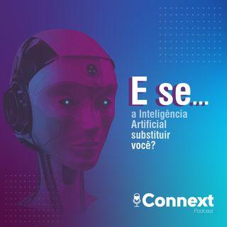 """Podsérie """"E se..."""" Ep #1 - E se a inteligência artificial substituir você?"""