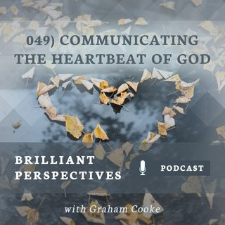 Communicating the Heartbeat of God