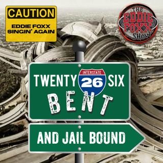 26 Bent and Jail Bound
