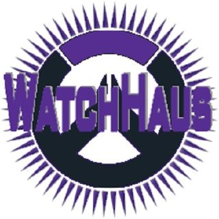 WatchHaus Ep 56 The End in Sight
