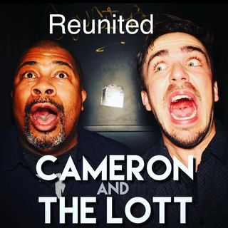 Cameron And The Lott Reunited
