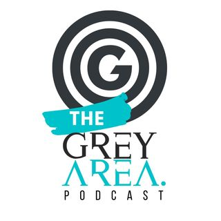 The GreyArea PodCast