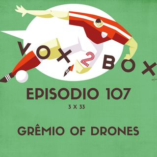 Episodio 107 (3x33) - Gremio of Drones