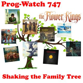 Episode 747 - Shaking the Family Tree of the Flower Kings