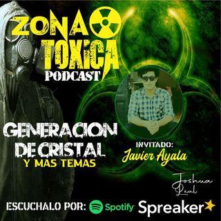 Episodio  #5 T2 Generación de cristal - Invitado: Javier Ayala - Parte 1