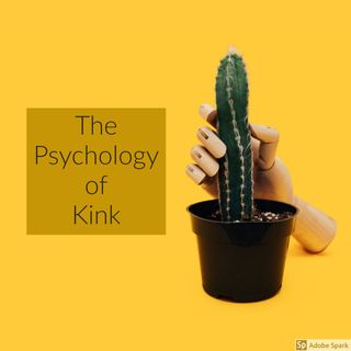 The Psychology of Kink
