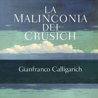 """Gianfranco Calligarich """"La malinconia dei Crusich"""""""