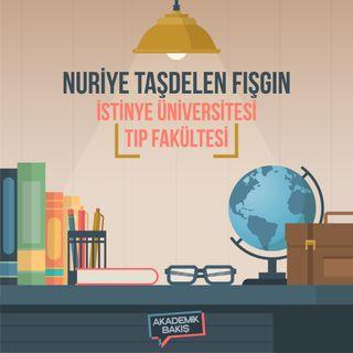 Akademik Bakış - Nuriye Taşdelen Fışgın - İstinye Üniversitesi Tıp Fakültesi